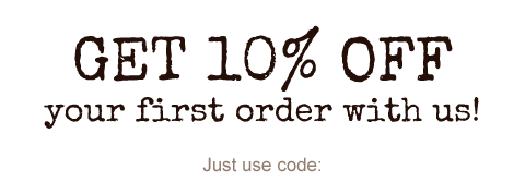 Get 10% off your first order with us!  Just use code: